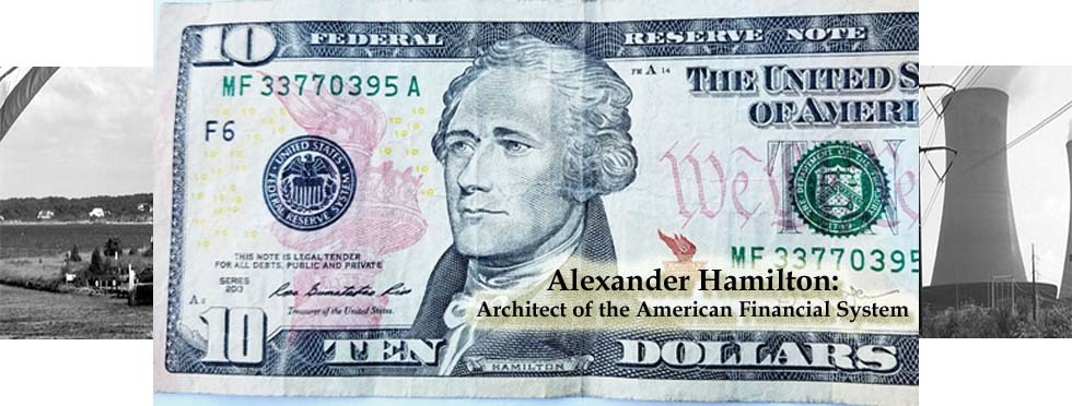 Alexander Hamilton: Architect of the American Financial System by Gene Pisasale